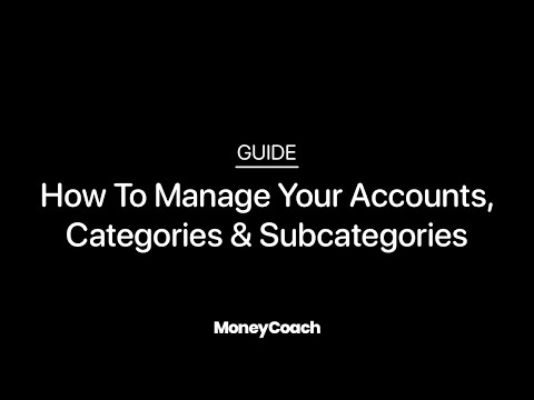 How To Manage Your Accounts, Categories& Subcategories in MoneyCoach App - Guide